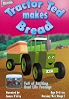 Tractor Ted Makes Bread