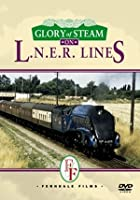 Glory Of Steam on L. N. E. R. Lines