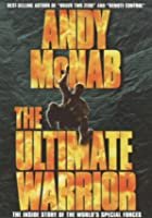 Andy McNab - The Ultimate Warrior