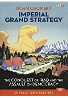 Noam Chomsky - Imperial Grand Strategy