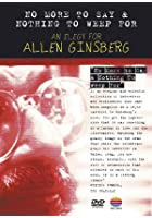 Allen Ginsberg - No More To Say And Nothing To Weep For