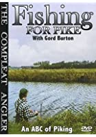 Fishing For Pike With Gord Burton - An ABC Of Piking