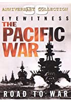 Eyewitness - The Pacific War: Road To War