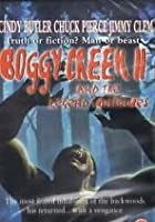 Boggy Creek 2 And The Legend Continues