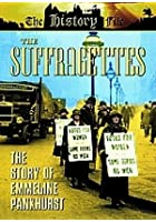 The Suffragettes - The Story Of Emmeline Pankhurst