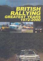 British Rallying Greatest Years - 1972-2000