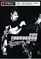 George Thorogood and the Destroyers - 30th Anniversary Tour Live in Europe 2004
