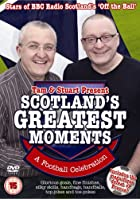 Tam And Stuart's Great Scotland Moments