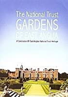The National Trust - Gardens Of East Anglia