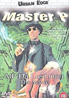 Master P - MP Da Last Don - The Movie
