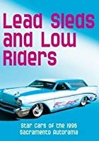 Lead Sleds And Low Riders