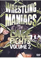 Wrestling Maniacs - Cage Fights Vol.2
