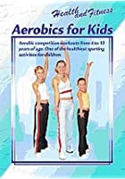 Health And Fitness - Aerobics For Kids