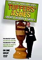 Tuffers&#39; Ashes - Greats, Gaffes And Geezers