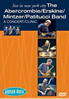 Abercrombie / Erskine / Mintzer / Patitucci Band - Live In New York