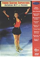 Figure Skating Superstars - Katarina Witt & Friends