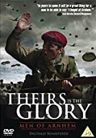 Theirs Is The Glory - Men Of Arnhem