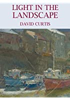 Light In The Landscape - David Curtis