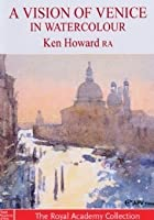 A Vision Of Venice In Watercolour - Ken Howard RA
