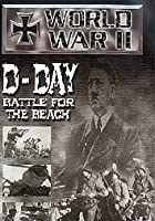 World War II - D-Day - Battle For The Beach