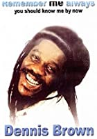 Dennis Brown - Remember Me