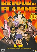 Retour De Flamme Vol 2 - The Fabulous Days Of The Early Cinema
