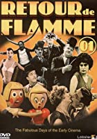 Retour De Flamme Vol 1 - The Fabulous Days Of The Early Cinema