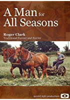 A Man For All Seasons Roger Clark - Traditional Farmer And Farrier