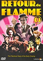 Retour De Flamme Vol 3 - The Fabulous Days Of The Early Cinema