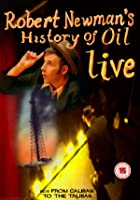Robert Newman: History Of Oil - Live