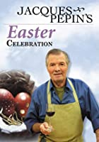 Jacques Pepin - Easter Celebration