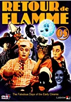 Retour de Flamme Vol.5 - The Fabulous Days Of The Early Cinema