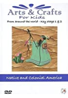 Arts And Crafts For Kids - Key Stage 1&2 - Native And Colonial