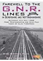 Farewell To The GNR Lines In Derbyshire And Nottinghamshire