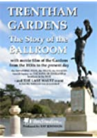 Trentham Gardens - The Story Of A Ballroom
