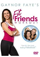 Gaynor Faye&#39;s Fit Friends&#39; Workout