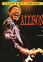 Luther Allison - Live In Paradise