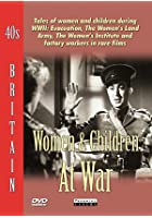 40s Britain - Women And Children At War