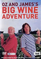 Oz And James&#39;s Big Wine Adventure