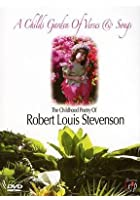 A Child's Garden Of Versus And Songs - The Childhood Poetry Of Robert Louis Stevenson
