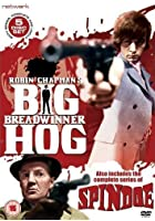 Big Breadwinner Hog And Spindoe - The Complete Series