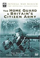 Britain's Home Front At War - Britain's Citizen Army