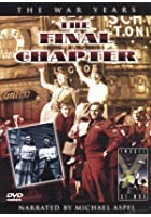 The War Years - The Final Chapter