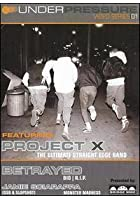 Under Pressure - No.1 Featuring Project X/Betrayed