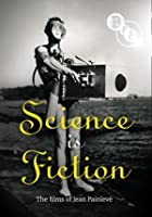Science Is Fiction - Painleve