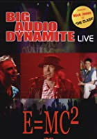 Big Audio Dynamite - Live E = MC2