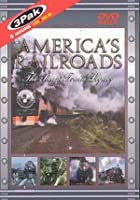 America&#39;s Railroads Vol.1 - The Steam Train Legacy