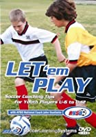 Let 'Em Play - Soccer Coaching Tips Under 6/Under 12