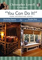 You Can Do It - Home Decorating: Nuturing Spaces And Double Duty