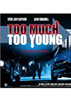 Too Much Too Young